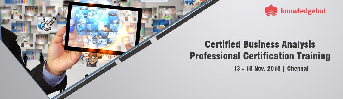 Book Online Tickets for Certified Business Analysis Professional, Chennai. Certified Business Analysis Professional® Certification Training in Chennai