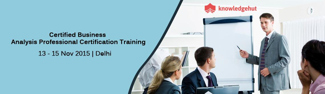 Book Online Tickets for Certified Business Analysis Professional, NewDelhi. Certified Business Analysis Professional® Certification Training in Delhi