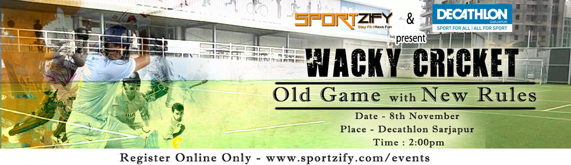 Book Online Tickets for Wacky Cricket, Bengaluru. 