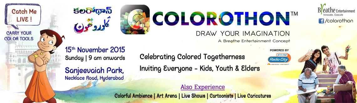 Book Online Tickets for Colorothon Hyderabad 2015 - Draw Your Im, Hyderabad. Colorothon 3 Cities. 5 Seasons. Over 65,000 Participants later; we are bigger, better and larger. 