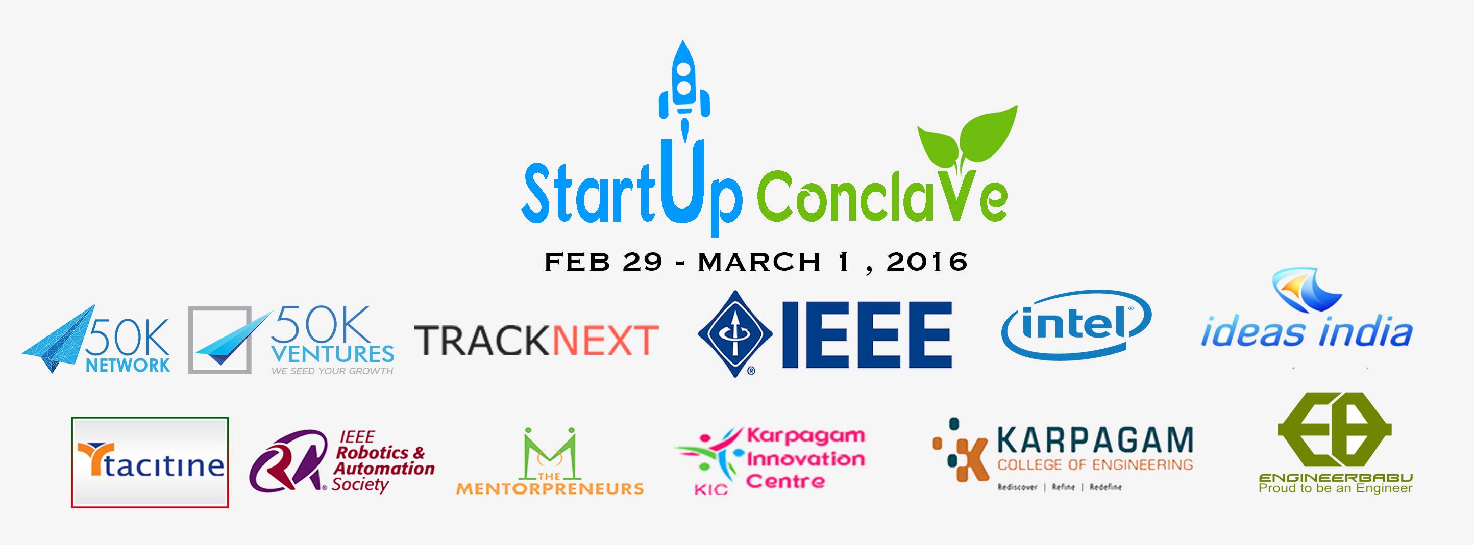 Book Online Tickets for STARTUP CONCLAVE 2016, Coimbatore. Startup Conclave 2016Yes, for the first time in south India, STARTUP CONCLAVE is a chock-a-block two day IEEE SPONSORED conference with a absolute action packed stuff like startups can hurl out, anecdote of remarkable journeys, incredible talks, intr