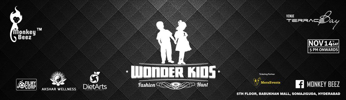 Book Online Tickets for Wonder Kids Fashion Hunt, Hyderabad. Monkey Beez Present Wonder Kids Fashion 2015 Hunt