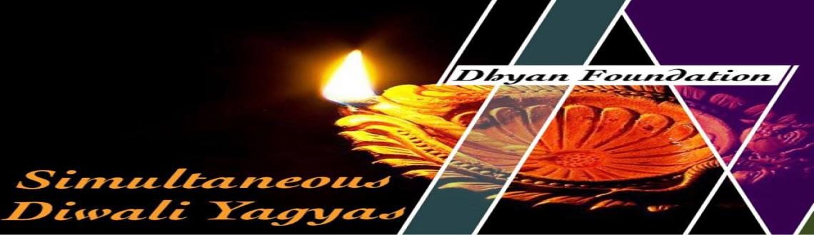 Book Online Tickets for Diwali Havan, NewDelhi. Dhyan Foundation will be conducting simultaneous Diwali Yagyas worldwide with special invocations and siddhi mantra chanting on November 10, 9 p.m. IST. To attend call 09953754934 /09818632842