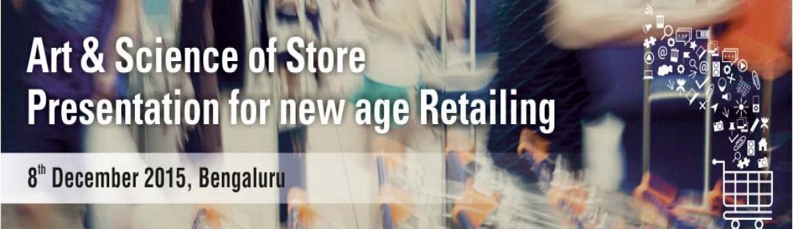 Art  Science of Store Presentation for new age Retailing