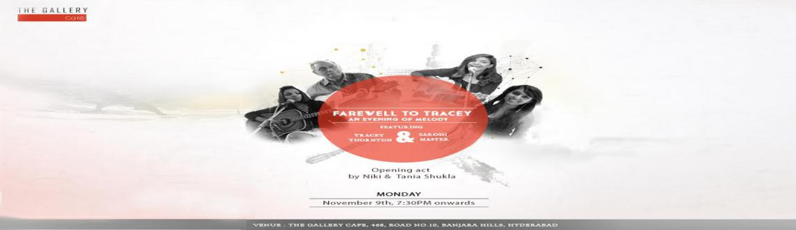 Book Online Tickets for Farewell to Tracey, Hyderabad. Little Tracey, the girl with the golden voice...is leaving for the US for higher studies. But before she leaves let\\\'s hear her once more. With Sarosh accompanying her on guitar and a mean harmonica. Opening the evening will be the tremendously tal
