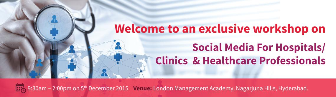 Workshop on Socail Media for Hospitals/ Clinics/ Healthcare Professionals
