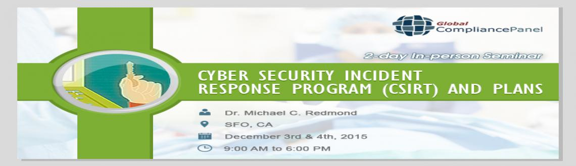 Seminar on Cyber Security Incident Response Program (CSIRT) and Plans - at San Francisco, CA