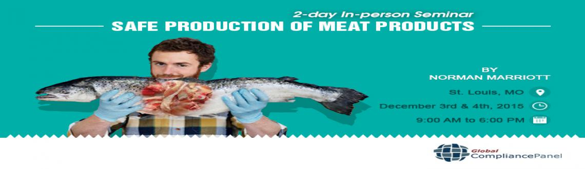 Book Online Tickets for Seminar on Safe Production of Meat Produ, St. Louis. Overview:
