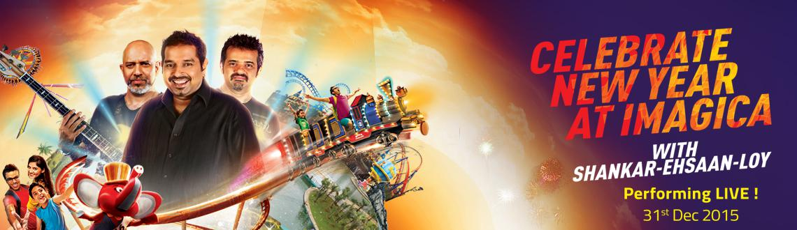 Celebrate New Year at Imagica with Shankar-Ehsaan-Loy