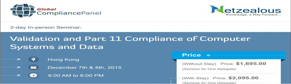 Seminar on Validation and Part 11 Compliance of Computer Systems and Data at Hong Kong