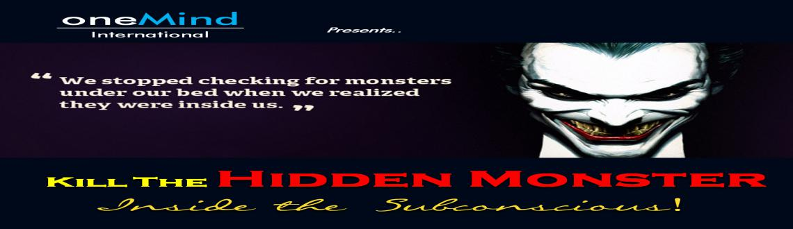 Kill the HIDDEN MONSTER inside the subconscious A rein-free life in 10 minutes