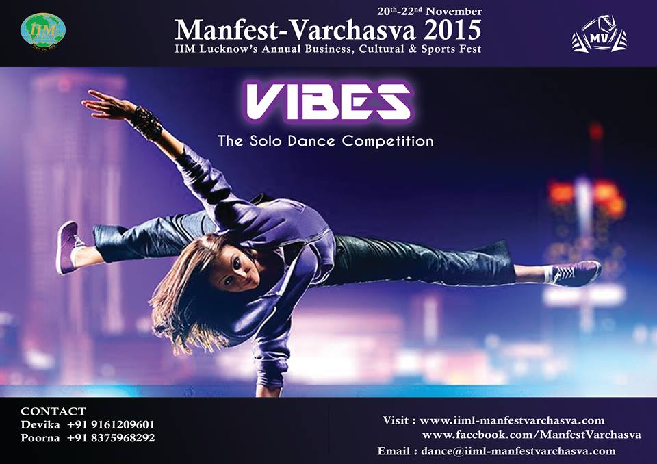 Book Online Tickets for IIM Ls Manfest-Varchasvas Vibes, Lucknow. From the glamour of Bollywood to the quaint charm of folk dances, from the chhanan of the ghungroos to the tap of the heels, prepare to set the stage on fire. Manfest-Varchasva presents Vibes-the Mecca of solo dancing!