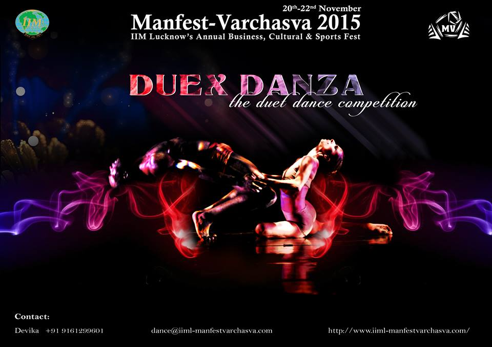 Book Online Tickets for IIM-L Manfest Varchasva-DUEX DANZA, Lucknow. A tap on the shoulder, the perfect lift, graceful leaps and turns and swirls - weave them together in a seamless act of coordination to put forth a spirited duet performance that bedazzles one and all.Manfest-Varchasva is pleased to present Duex Danz