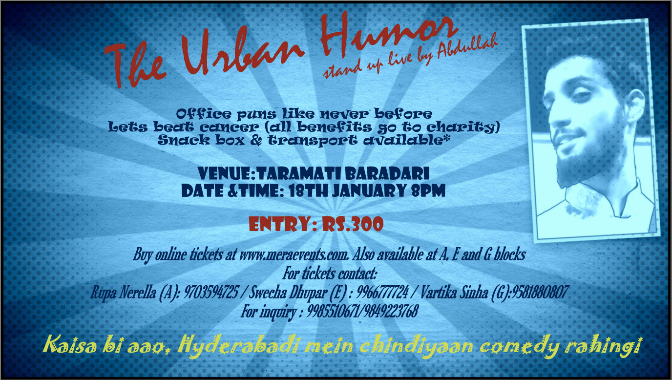 Book Online Tickets for The Urban Humor , Hyderabad. The Urban Humor will be a stand up comedy show by Abdullah and all the funds raised from the show will go to Helping Hand Foundation as charity