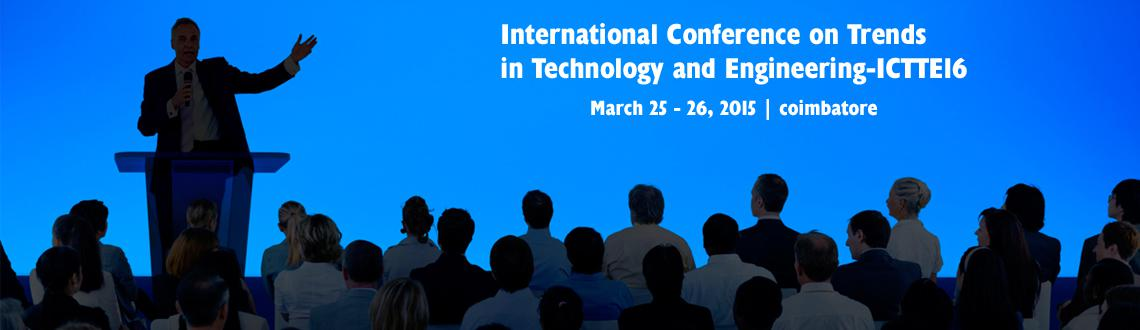 Book Online Tickets for International Conference on Trends in Te, coimbatore. International Conference on Trends in Technology and Engineering –ICTTE'16
