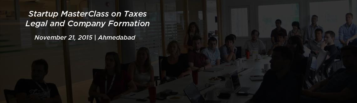 Startup MasterClass on Taxes, Legal and Company Formation