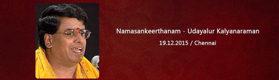 Namasankeerthanam - Udayalur Kalyanaraman