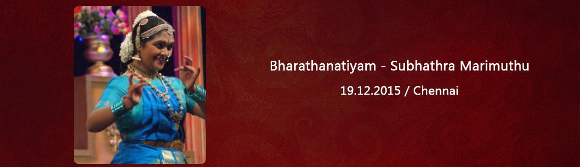 Book Online Tickets for Bharathanatiyam - Subhathra Marimuthu, Chennai. Kumari. Subhadra Marimuthu (D/O Mr. R. Marimuthu & Mrs. Vasumathi Marimuthu), a Lawyer by profession, is a Bharatnatyam artist who has been learning the art from the age of 5 under the able guidance of her guru Smt. Kausalya Srinivasan.