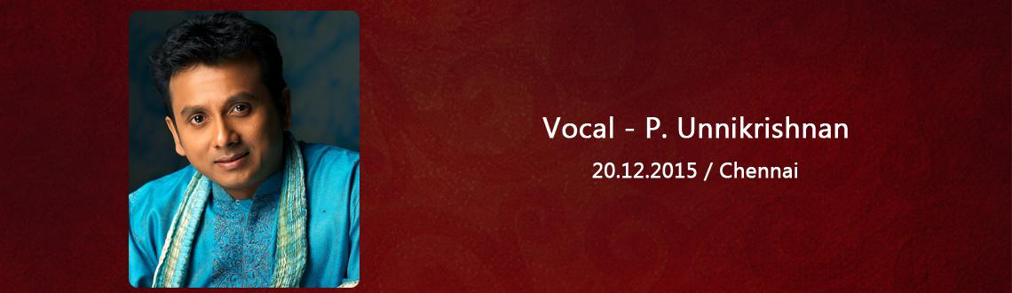 Vocal - P. Unnikrishnan