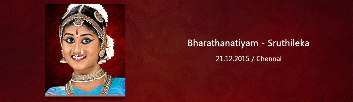 Book Online Tickets for Bharathanatiyam - Sruthileka, Chennai. G.Shruthilekha Bharatanatyam Dancer Disciple of Smt Urmila Sathyanarayanan She has been trained under the tutleage of her guru Kalaimamani Smt Urmila Sathyanarayanan for the past seven years