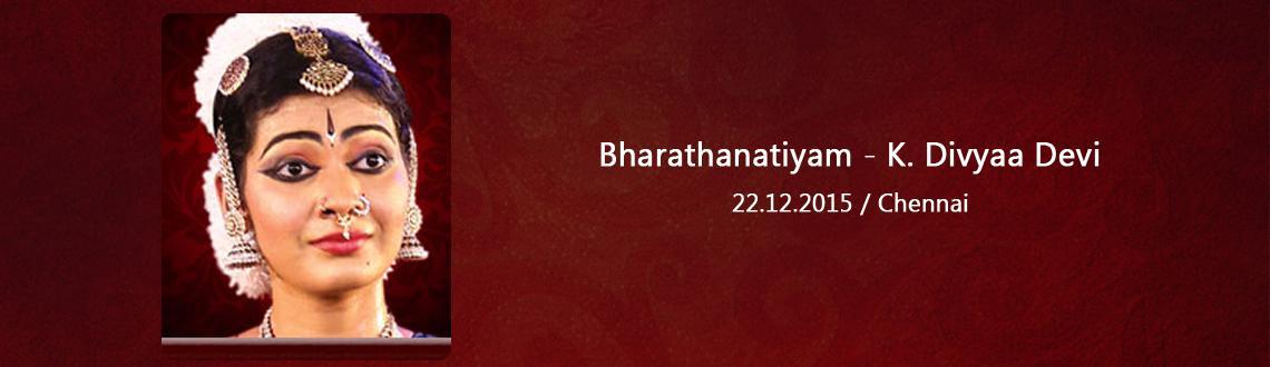 Bharathanatiyam - K. Divyaa Devi