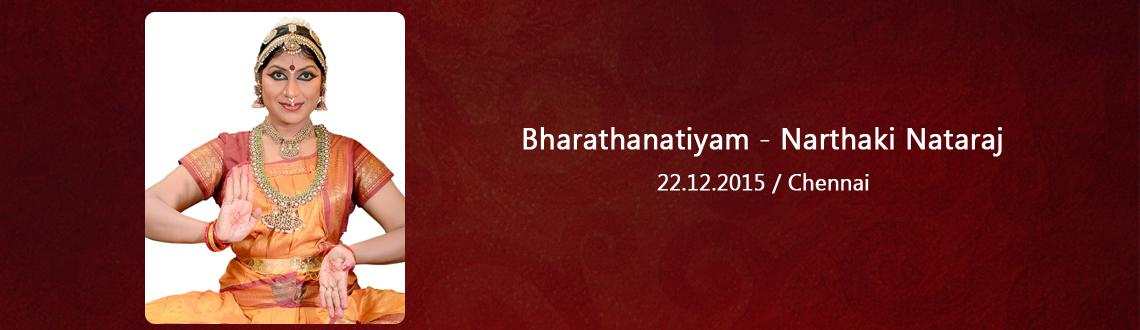 Bharathanatiyam - Narthaki Nataraj