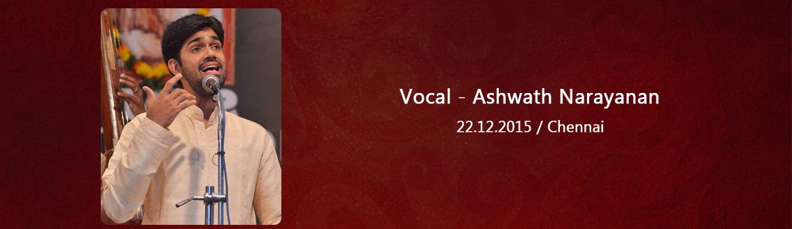 Vocal - Ashwath Narayanan