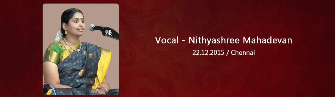 Book Online Tickets for Vocal - Nithyashree Mahadevan, Chennai. Nithyasree Mahadevan, also referred to as S. Nithyashri Mahadevan is an eminent Indian classical musician and playback singer for film songs in many Indian languages. Her amazing voice, coupled with her style and vast repertoire, impresses audiences