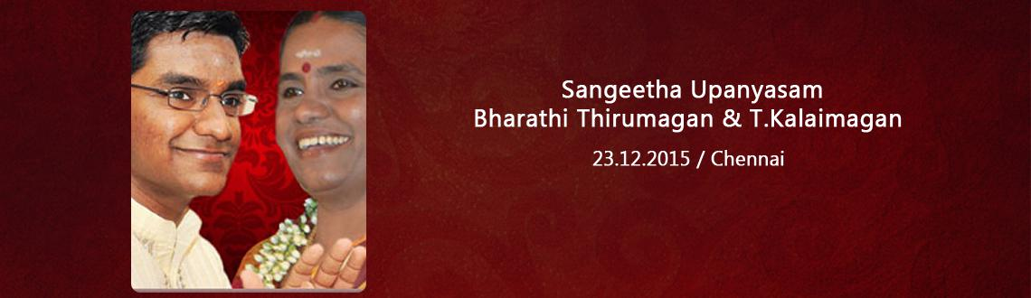 Book Online Tickets for Sangeetha Upanyasam- Bharathi Thirumagan, Chennai. Sangeetha Upanyasam- Bharathi Thirumagan & T.Kalaimagan,Sangeetha Upanyasam- Bharathi Thirumagan & T.Kalaimagan
