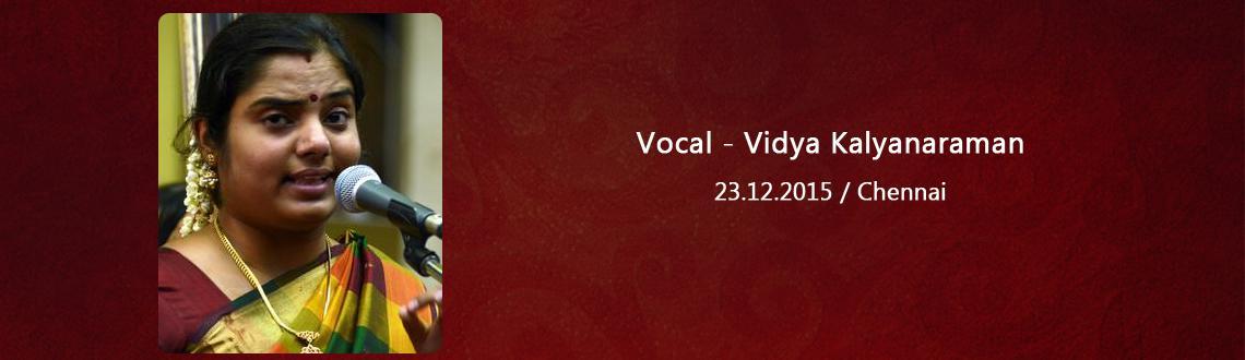 Vocal - Vidya Kalyanaraman
