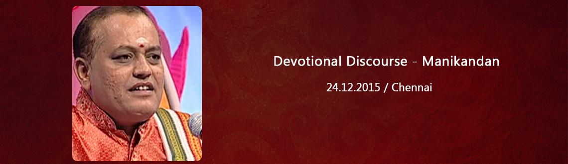 Book Online Tickets for Devotional Discourse - Manikandan, Chennai. Devotional Discourse - Manikandan,Devotional Discourse - Manikandan,Devotional Discourse - Manikandan