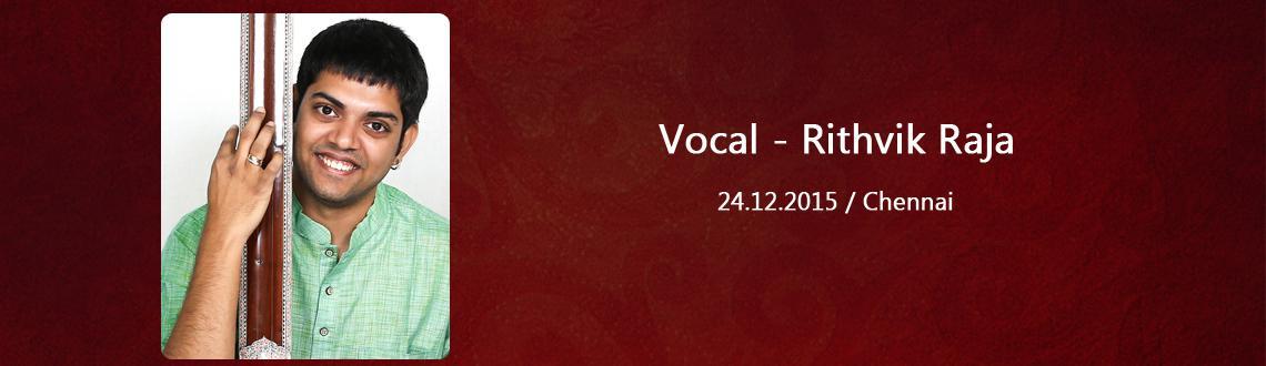 Vocal - Rithvik Raja