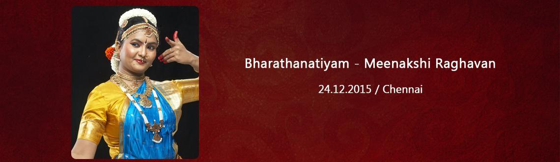 Bharathanatiyam - Meenakshi Raghavan