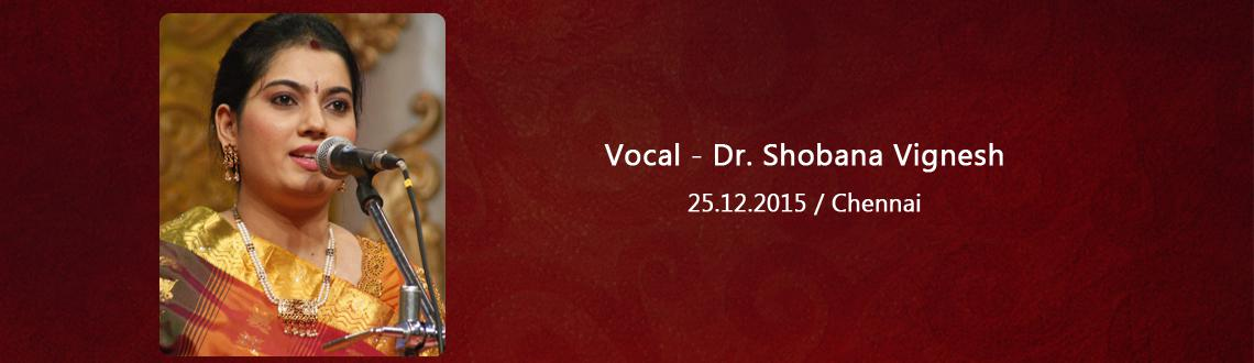 Vocal - Dr. Shobana Vignesh