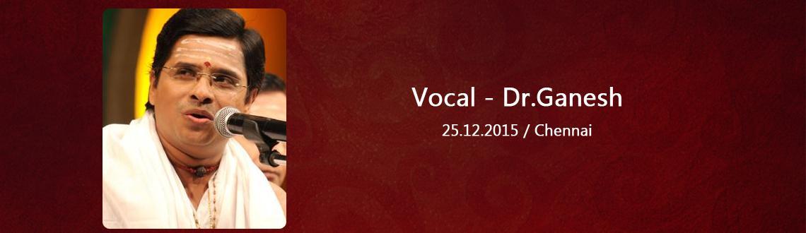 Vocal - Dr.Ganesh