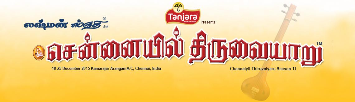 Book Online Tickets for Chennaiyil Thiruvaiyaru - 2015, Chennai. CHENNAIYIL THIRUVAIYARU – 2015  SEASON-11