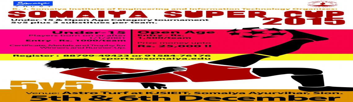 K J Somaiya Institute of Engineering and Information Technology (KJSIEIT) organises Somaiya Super Cup 2015