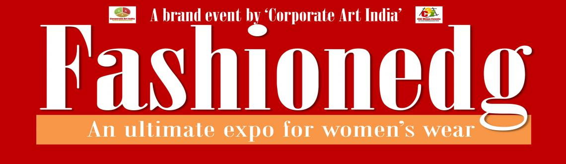 Book Online Tickets for Fashionedg, an Ultimate Expo for Womens , Mumbai. 