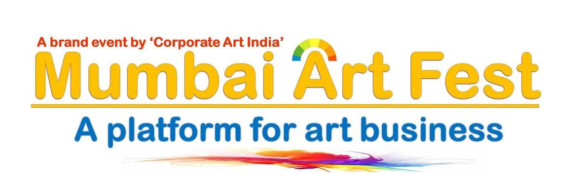Book Online Tickets for MUMBAI ART FEST, A Platform for Art Busi, Mumbai. CORPORATE ART INDIA\'S  MUMBAI ART FEST, A Platform for Art Business.  MUMBAI ART FEST is an advanced initiative of CORPORATE ART INDIA.The distinctive motto of organizing MUMBAI ART FEST is evolving art business. Limited and selected professional ar