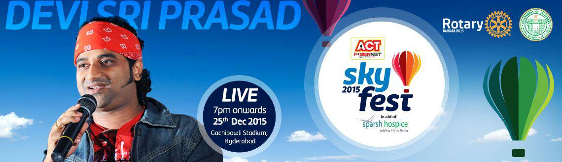 Book Online Tickets for  Act SKYFEST 2015 - Devisri Prasad Live , Hyderabad. Devisri Prasad Live Concert at Sky Fest,The SkyFest – A Festival with Multiple activities which have diverse Interest Covered - Interactions, Activities, Shows, Experiences, Indulgence as well as Food Courts & MANY FIRSTS that Hyderaba