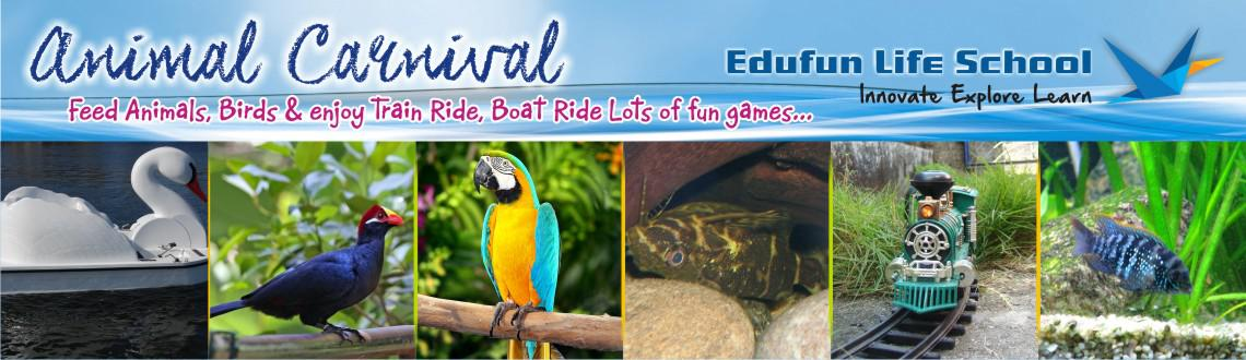 Edufun Life  - School Animal Carnival - Explore world of wings n aquatic life.