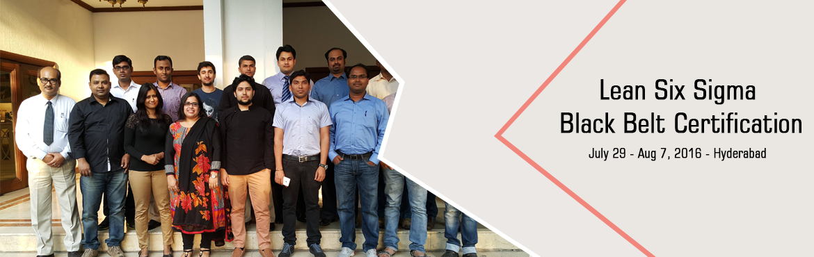 Book Online Tickets for Lean Six Sigma Black Belt Certification , Hyderabad. LEAN SIX SIGMA BLACK BELT CERTIFICATION BY VARSIGMA AT HYDERABAD   Lean Six Sigma Black Belt explains Six Sigma philosophies and principles, including supporting systems and tools. It demonstrates team leadership, understand team dynamics, and a
