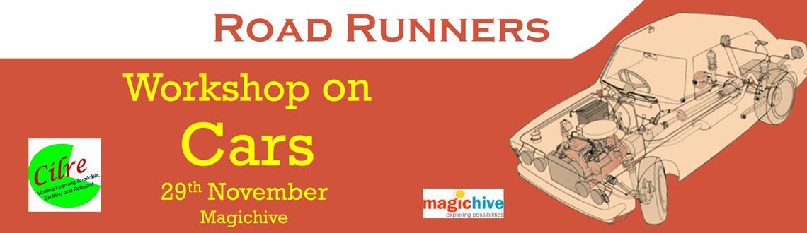 Book Online Tickets for Roadrunners, Bengaluru. RoadRunners is a session that helps understand the science behind the cars and their social impact. Children will get a chance to find out about how cars work, build their own vehicle. They will also be able to understand how today's cars