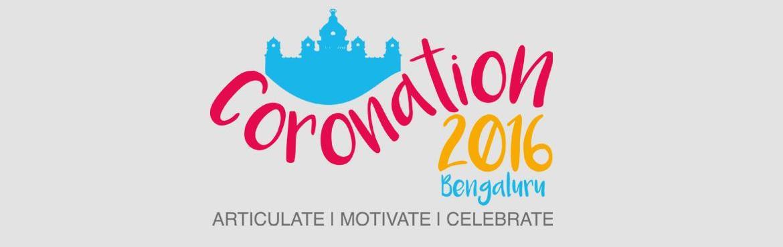 Book Online Tickets for CORONATION  2016, Bengaluru.                                CORONATION 2016  The
