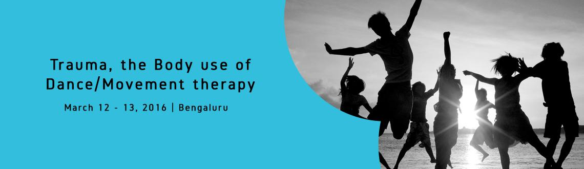 Book Online Tickets for Trauma, the Body  use of Dance/Movement , Bengaluru. Trauma, the Body & use of Dance/movement therapy Will be facilitated by Katia Verreault, a dance therapist based inThe Netherlands/ Nepal. She will introduce the applicability of movement Therapyin the context of trauma and expl