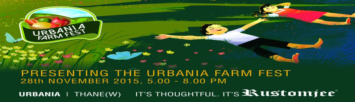 Book Online Tickets for Urbania Farm fest, Mumbai. Rustomjee is organizing a unique festival of farming and gardening for children to experience agriculture in the urban context. With activities like fresh farm cooking, plantation and home gardening planned at the green spaces of Urbania Township in