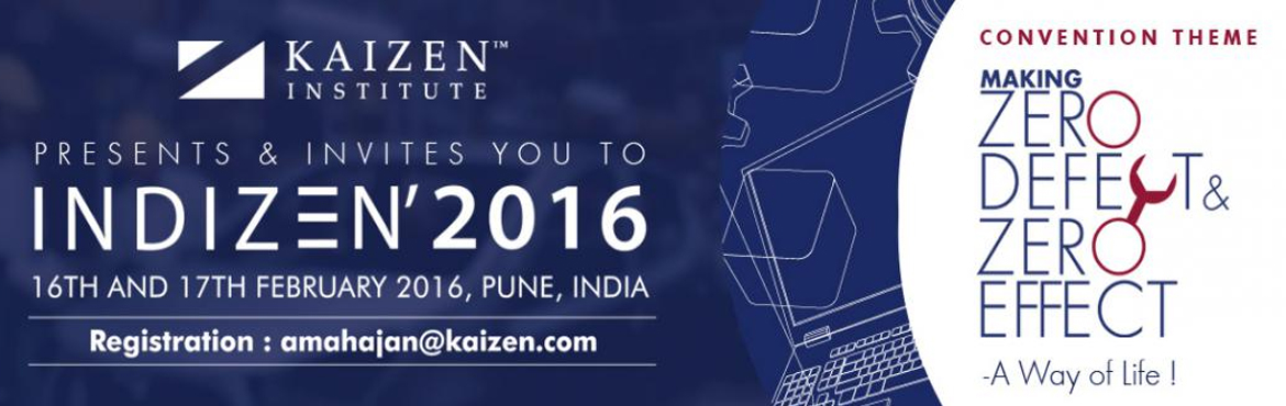 Book Online Tickets for INDIZEN 2016 - National Convention on Op, Pune. Kaizen Institute India present & welcome you to IndiZen 2016, 7th National Convention on Operational Excellence where you can discover, share your learning\\\'s, encounter & network with like-minded people.