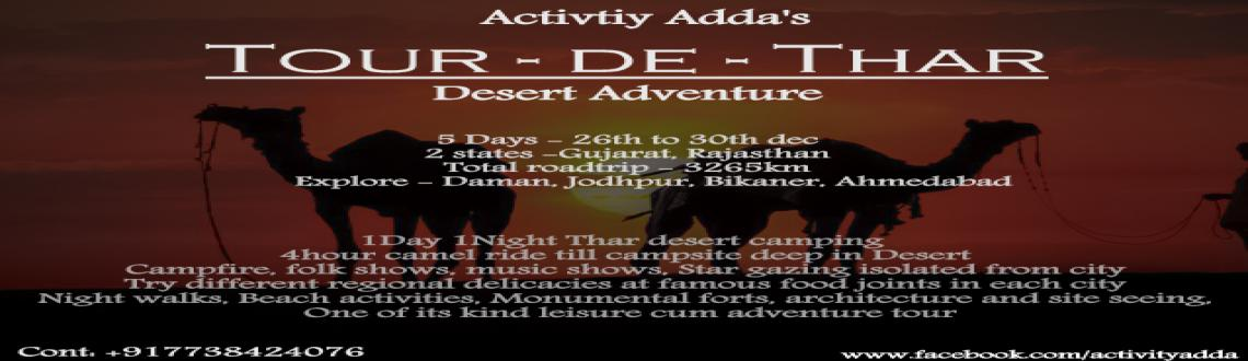 Book Online Tickets for TOUR-DE-THAR, Mumbai. #ActivityAdda presents Tour - de - Thar.A personalized Desert camping experience at Thar desert.View The Blue city - jodhpur from heights of Mehrangadh fort.Feel aapnu vibrant gujrat at Ahmedabad.Relax at pristine beach of DamanAnd Explore Thar