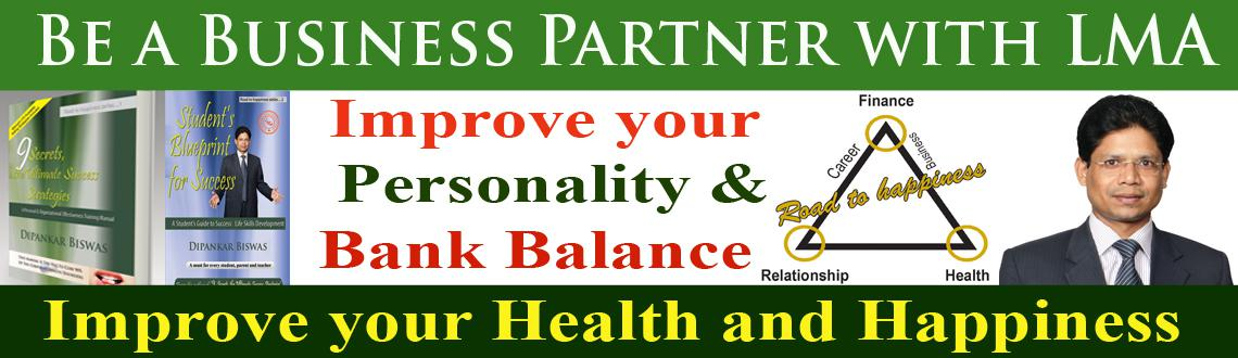Be a Business Partner with us to improve Personality and Bank Balance