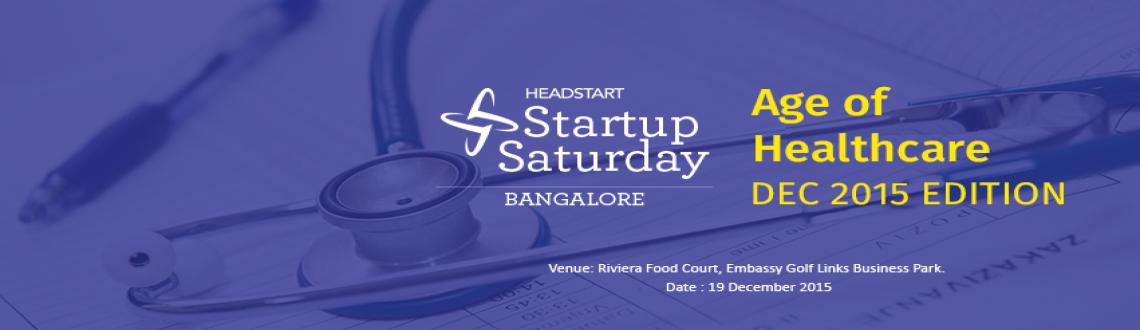 Startup Saturday Bangalore December 2015- The Age of Healthcare